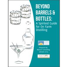 """""""Beyond Barrels & Bottles: A Spirited Guide for On Farm Distilling"""